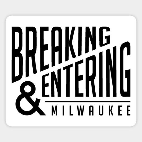 Breaking & Entering Milwaukee black and white logo